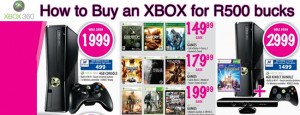 You can literally buy an XBOX 360 for R499.00